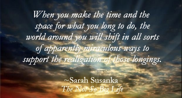 A quote from The Not So Big Life, by Sarah Susanka
